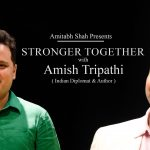 Stronger Together with Amitabh Shah and Amish Tripathi